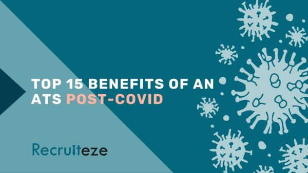 Top 15 benefits of an ATS post-covid