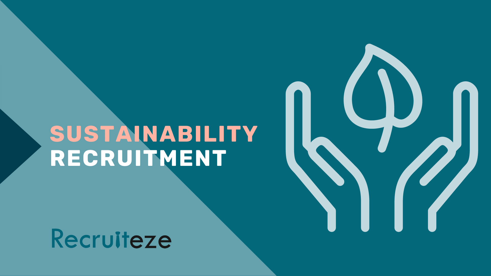 What is Sustainability Recruitment And Why Does it Matter?