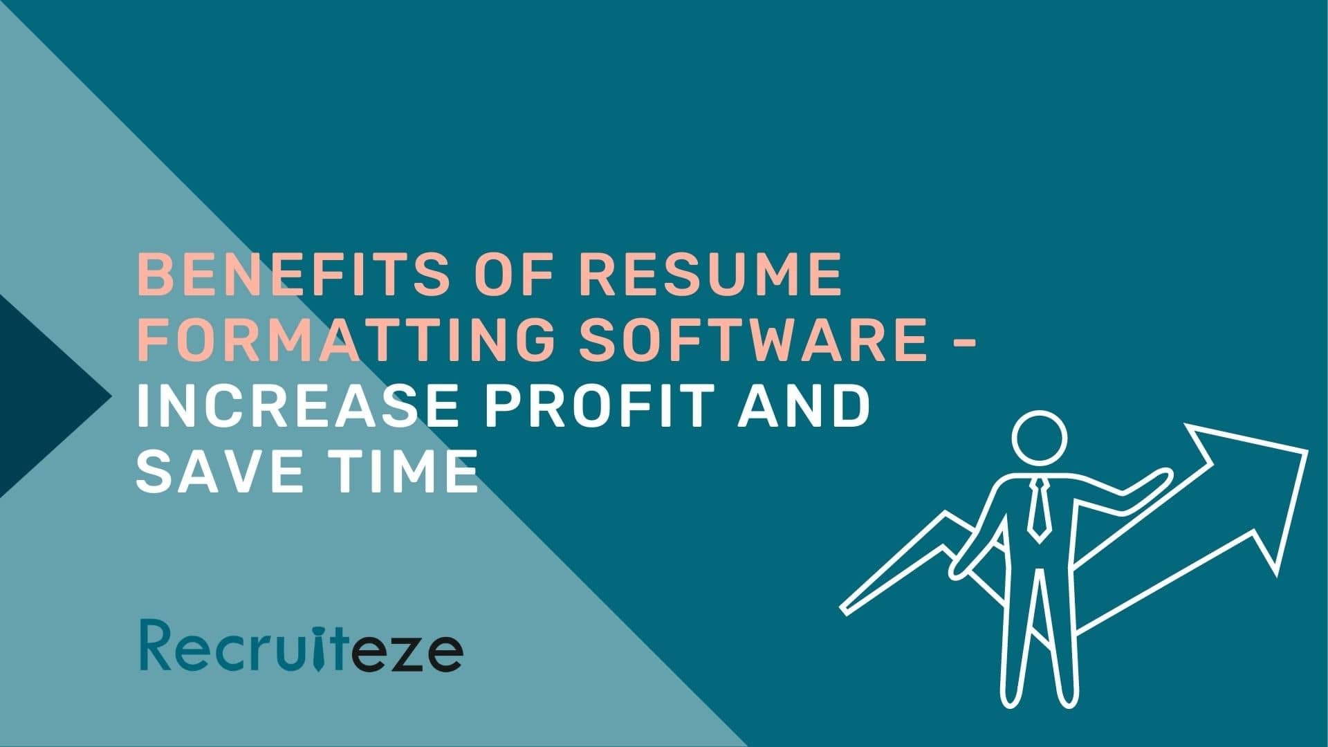 Benefits of resume formatting software - Recruiteze featured image