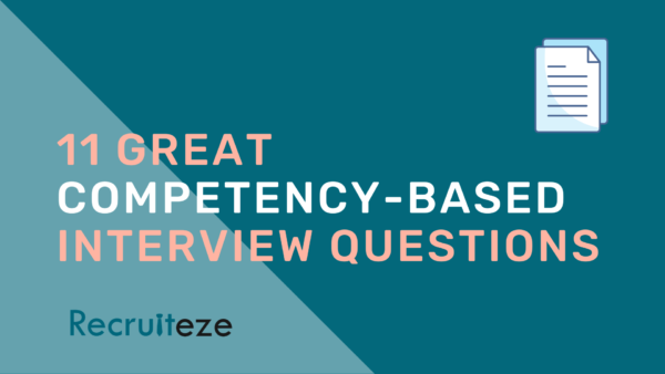 11 Great Competency-Based Interview Questions