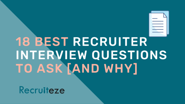 18 Best Recruiter Interview Questions To Ask [And Why]