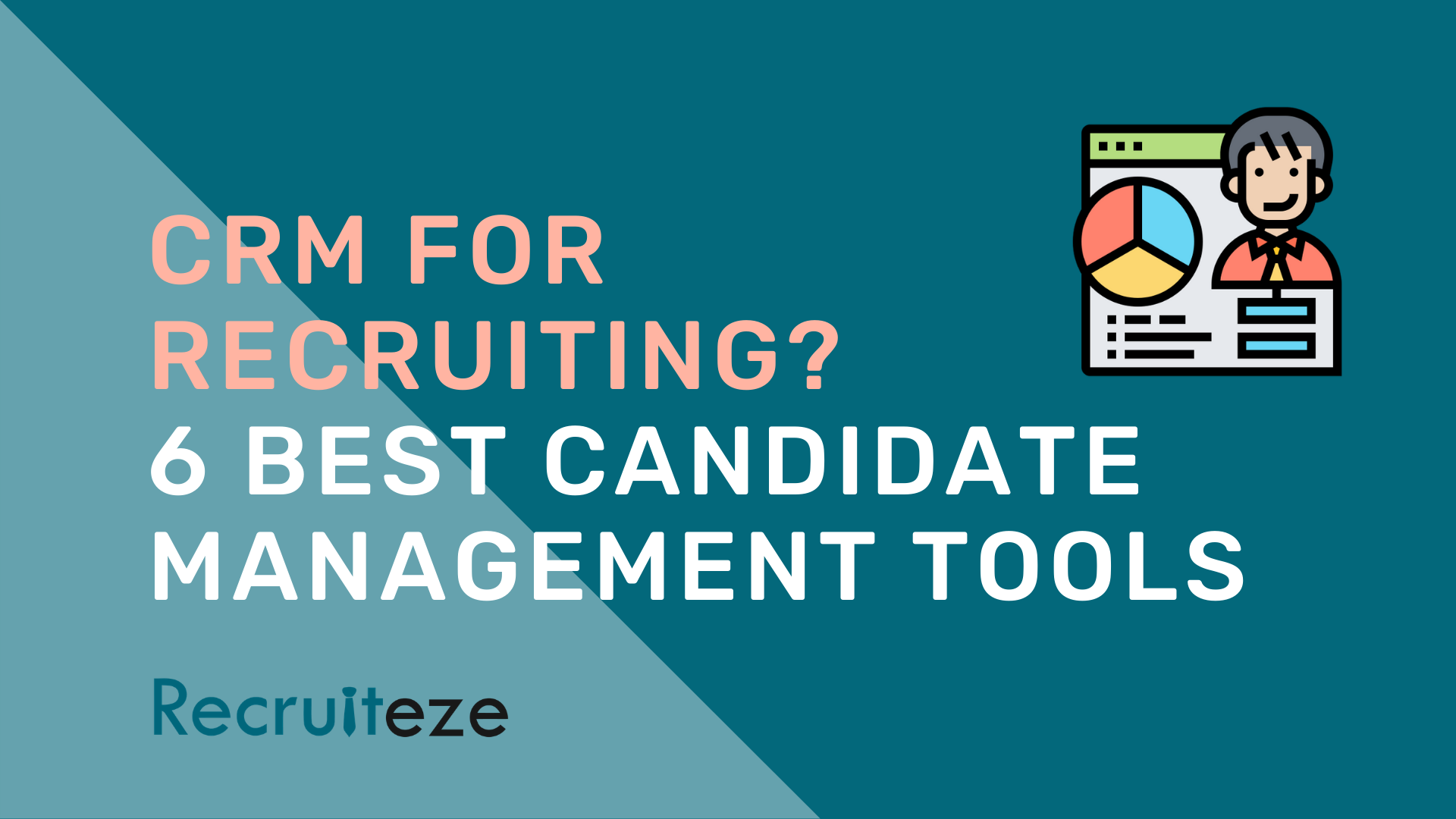 Recruiteze: CRM for Recruiting_ 6 Best Candidate Management Tools