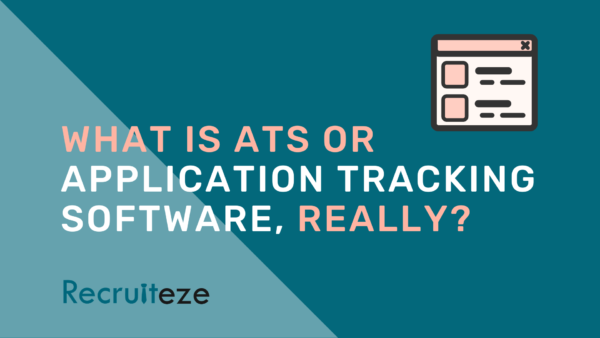 Recruiteze: What is ats or Application Tracking Software, REALLY