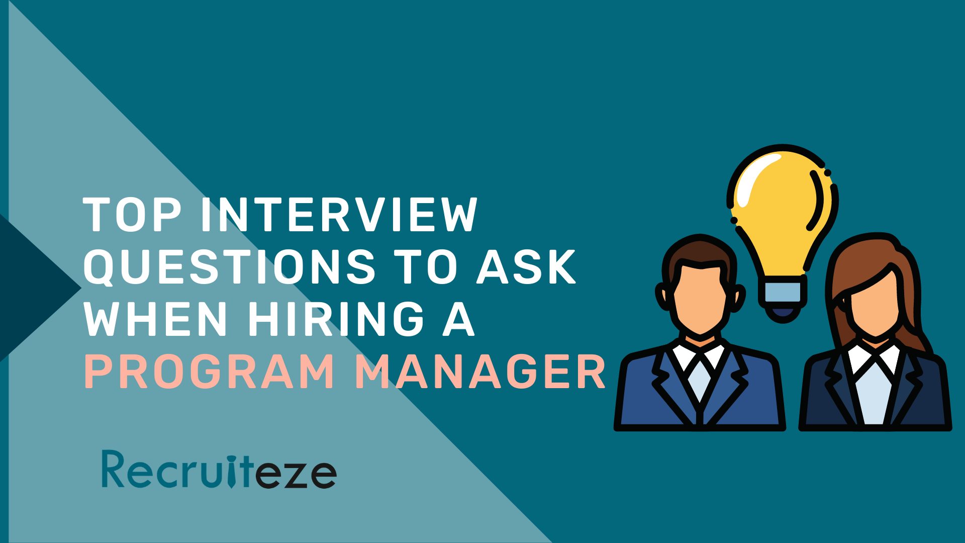 Recruiteze: Top Interview Questions to Ask When Hiring a Program Manager