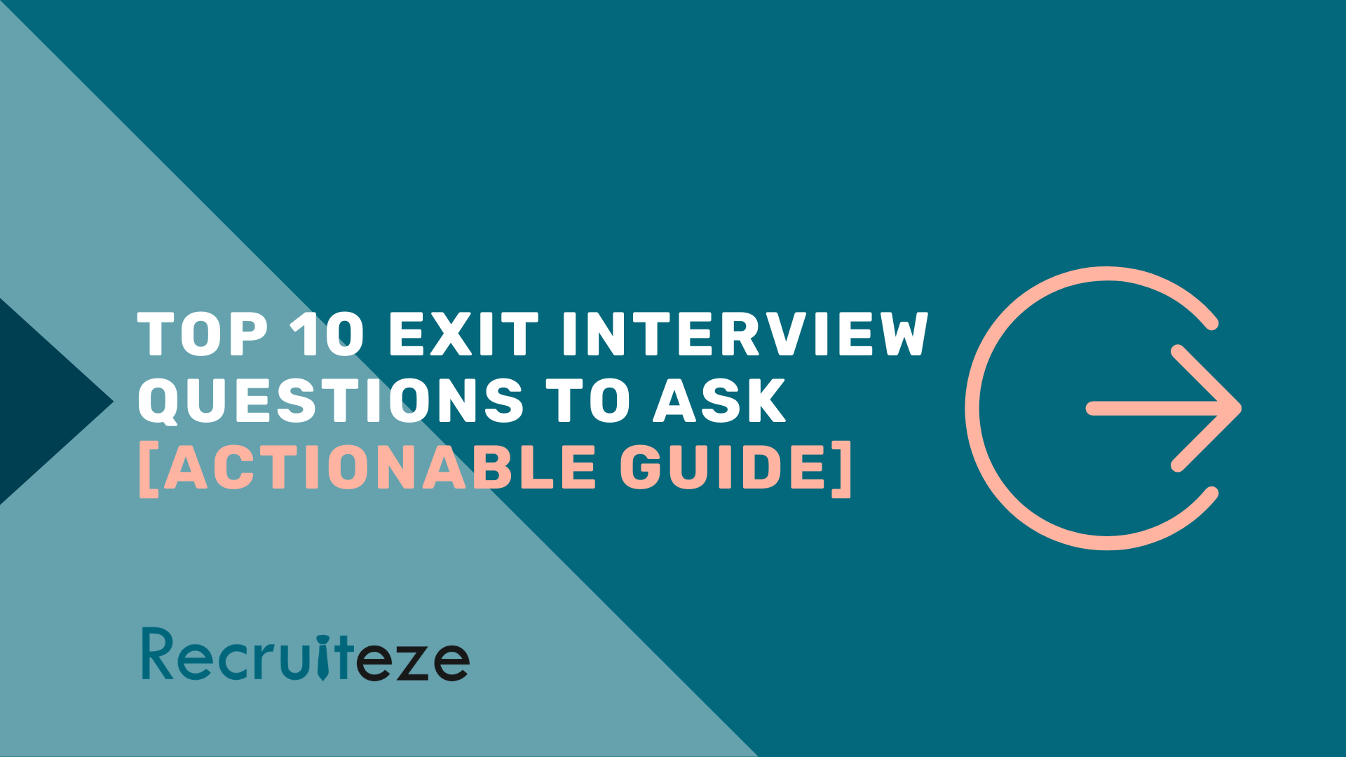 Top 10 exist interview questions to ask - Recruiteze featured image