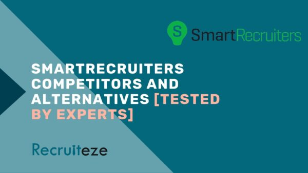SmartRecruiters Competitors and Alternatives [Tested and Verified by Experts]