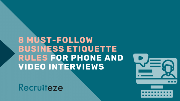 8 business etiquette rules to follow during phone and video interwievs