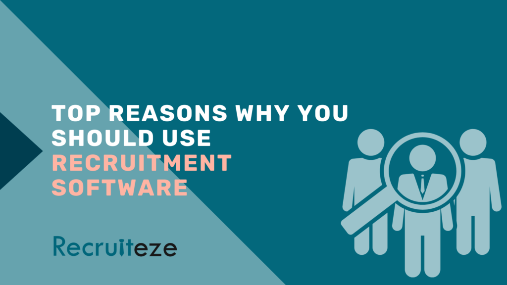 Top Reasons Why You Should Use Recruitment Software